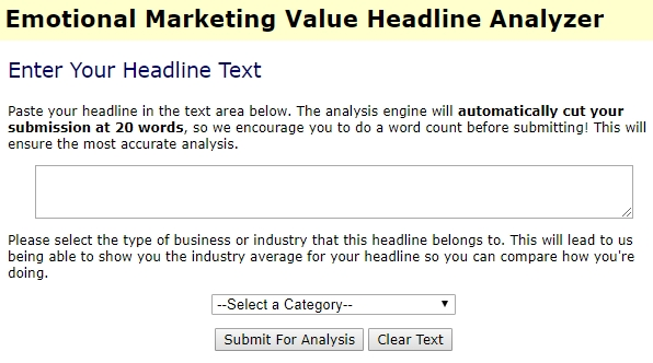 To test the value of a headline's effectiveness, enter it into the Headline Value Analyzer. When you have great headlines, this will help you increase traffic to your new blog.